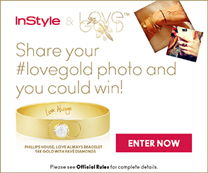 300x250 LoveGold Banner Contest: Win a $4,000 Bracelet from Love Gold and InStyle