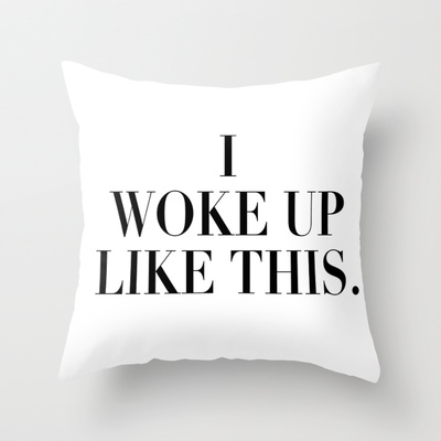 i woke up like this pillow Update Your Space with These Totally Awesome Pillows