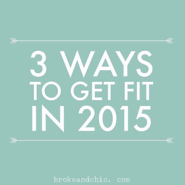 No More Excuses: 3 Ways to Get Fit in 2015