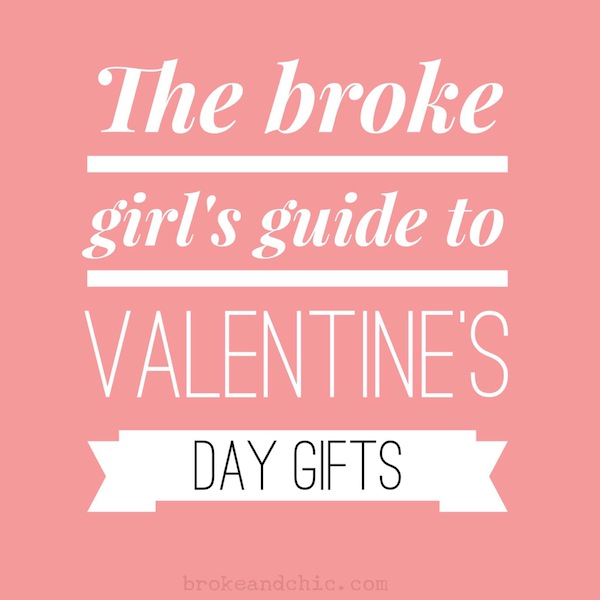 the broke girl's guide to valentine's day gifts -- from, Ideas