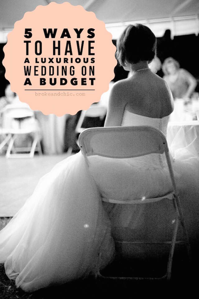 5 Ways to Have a Luxurious Wedding on a Budget