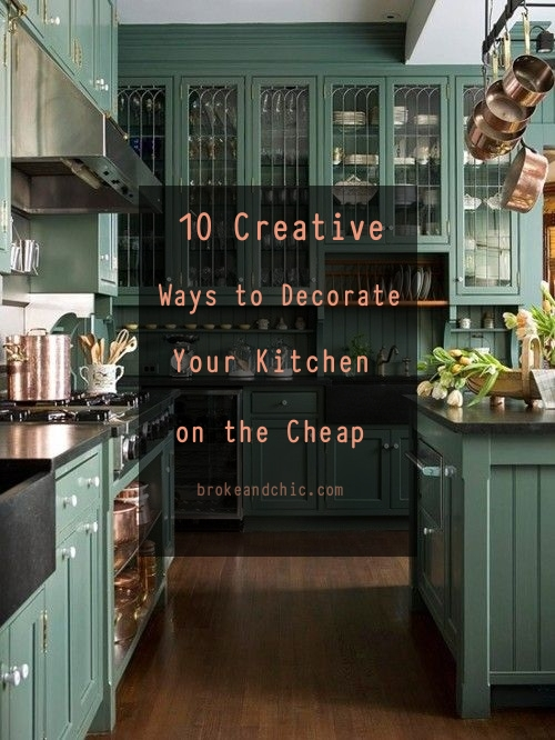 10 creative ways to decorate your kitchen on the cheap for Ways to decorate kitchen