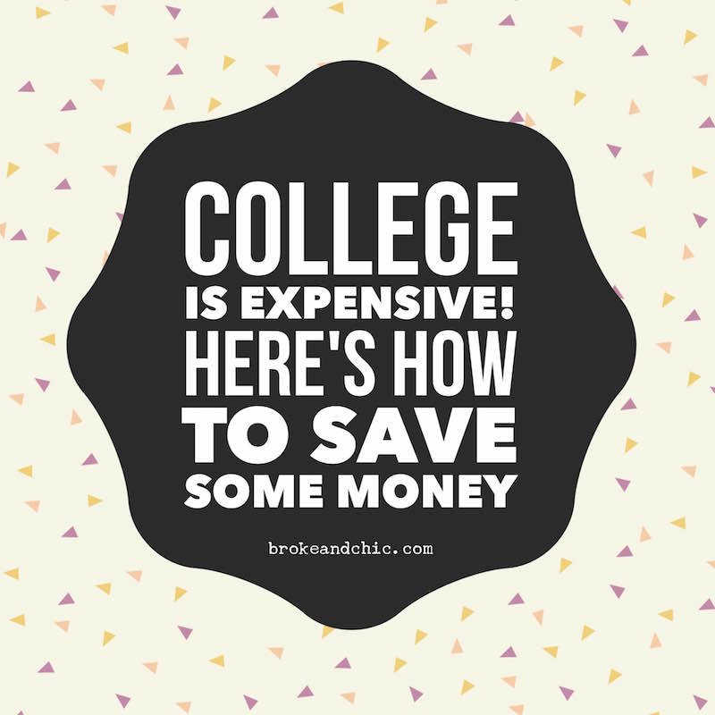 College is Expensive! Here's How to Save Some Money // brokeandchic.com