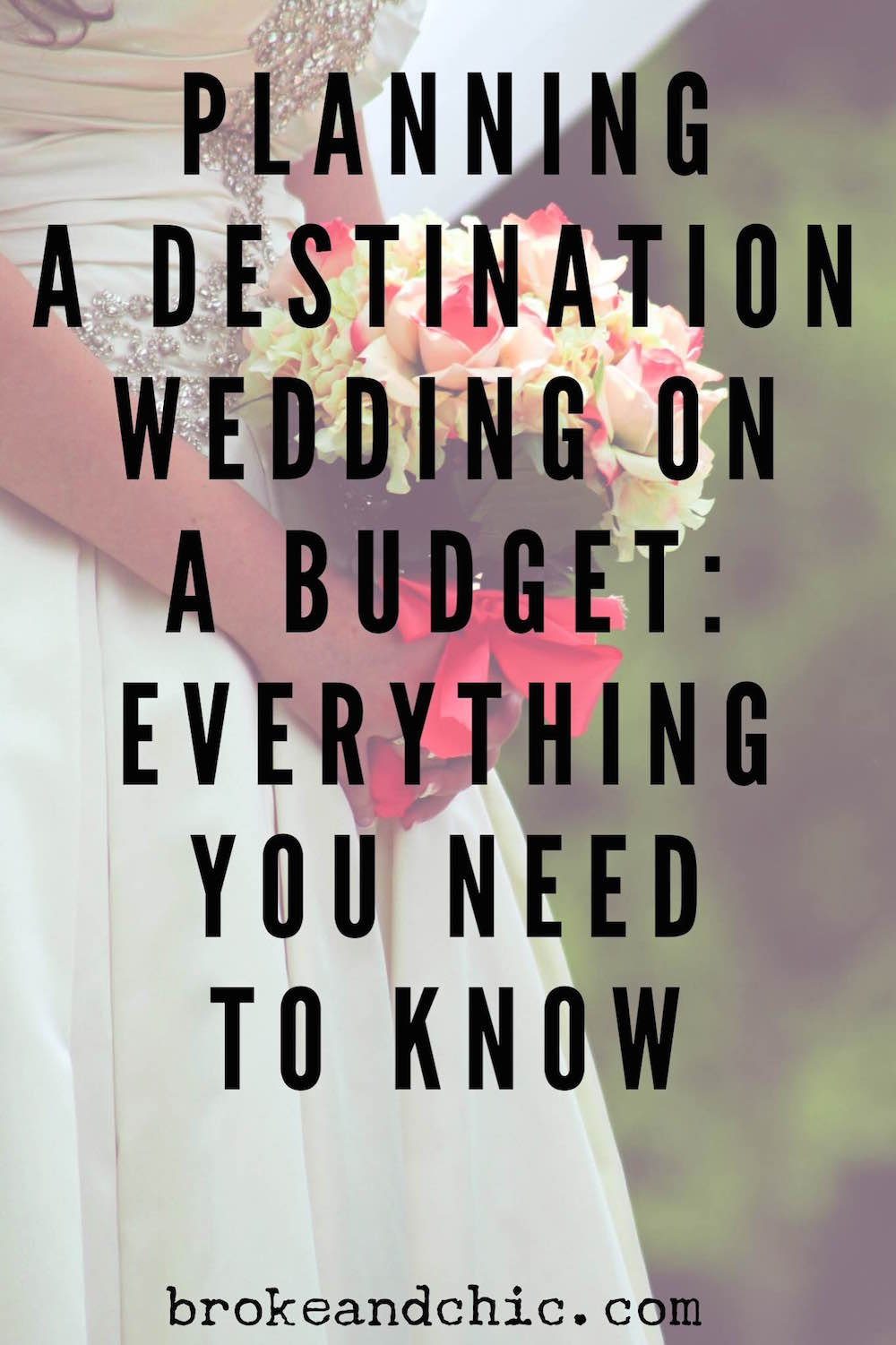 How to plan a destination wedding on a budgetbroke and chic for Plan a destination wedding