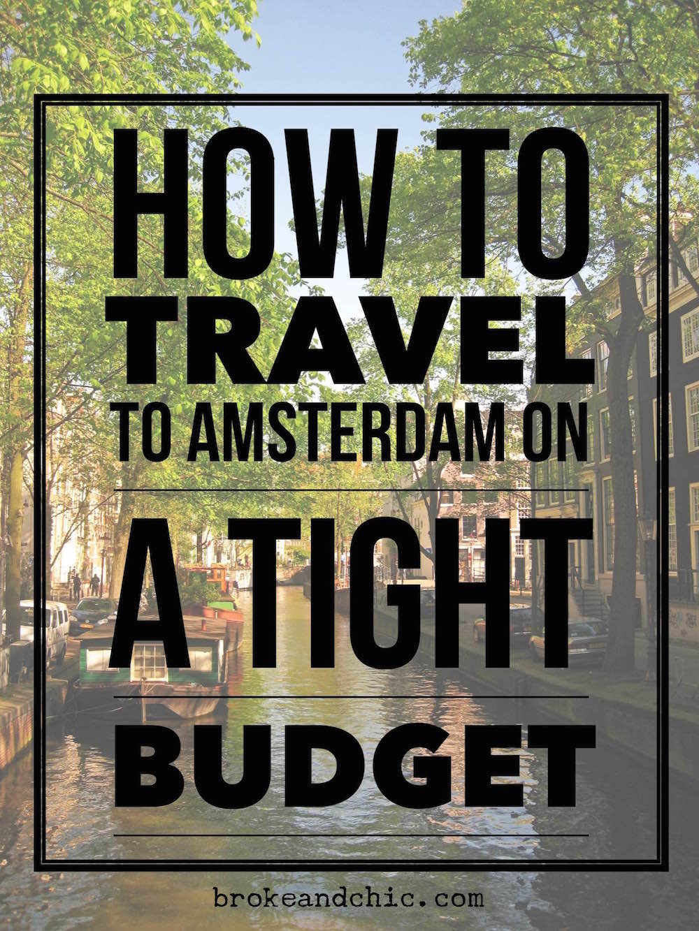 How to Travel to Amsterdam While on a Tight Budget // www.brokeandchic.com