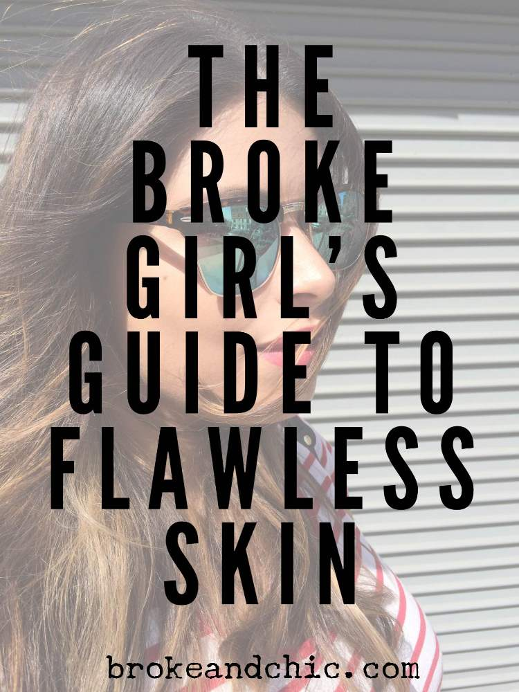 The Broke Girl's Guide To Flawless Skin // www.brokeandchic.com