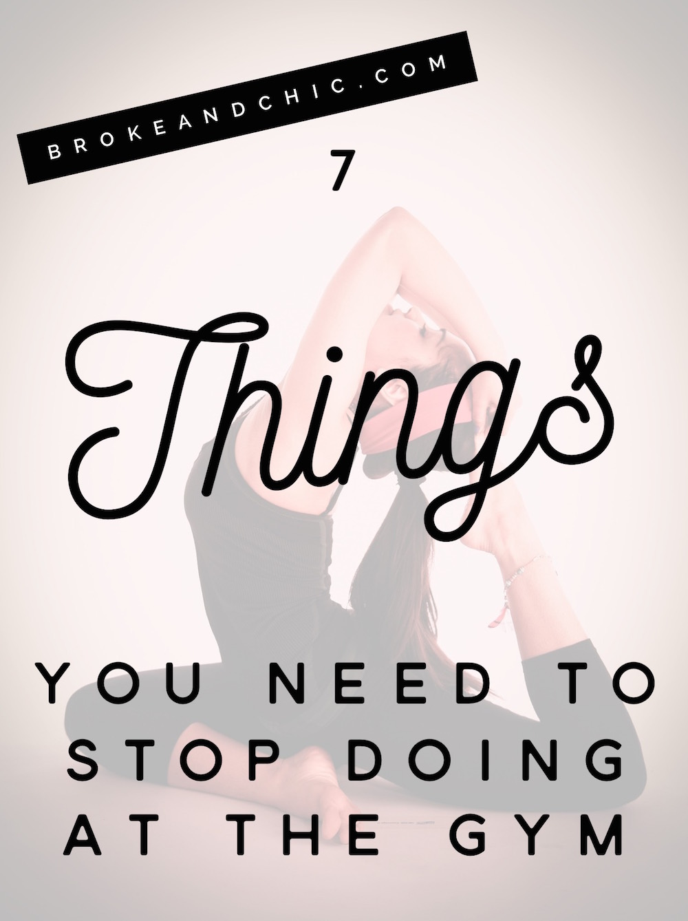 7 Things You Need to Stop Doing at The Gym // www.brokeandchic.com