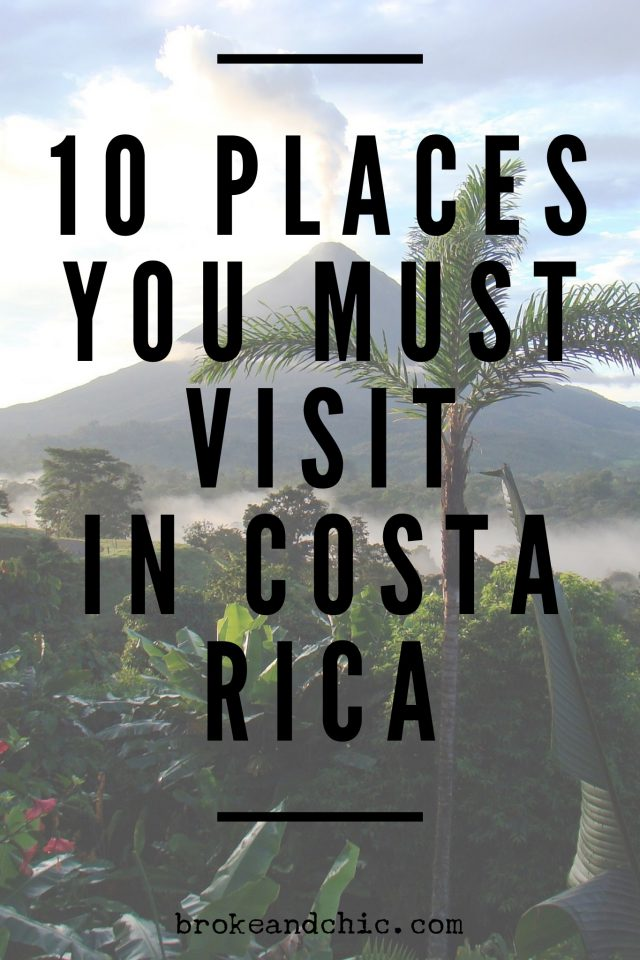 10 Places You Must Visit in Costa Rica // brokeandchic.com