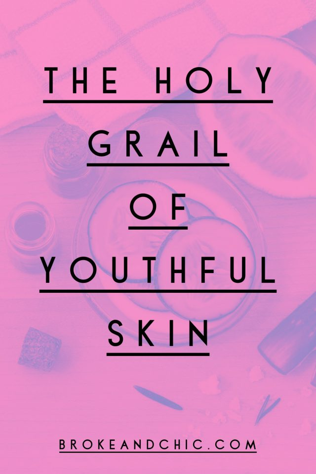 The Holy Grail Of Youthful Skin // www.brokeandchic.com