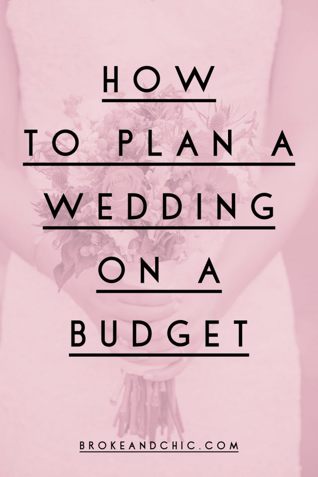 How to Plan a Wedding on a Budget // brokeandchic.com