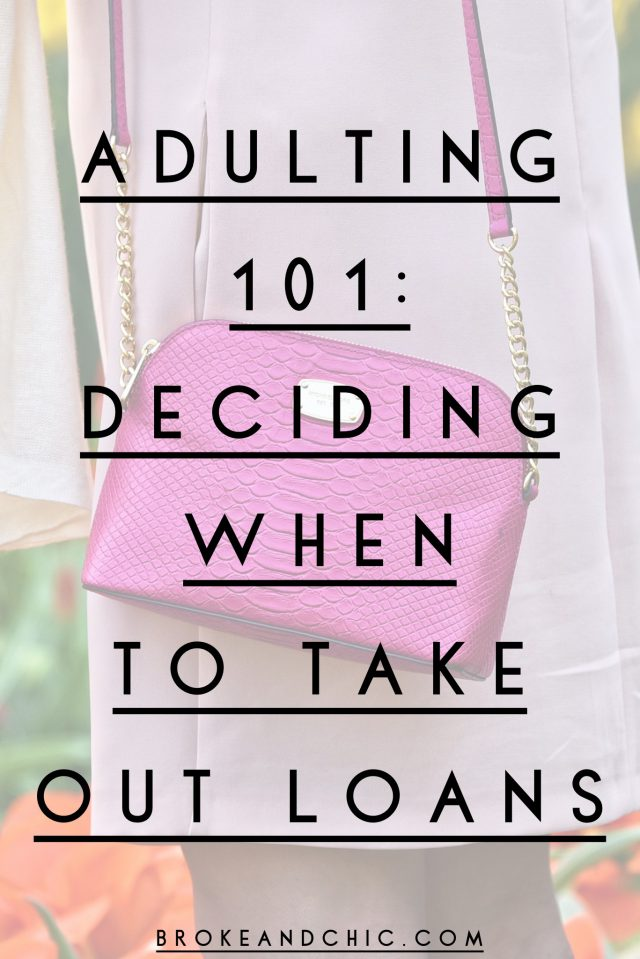 Adulting 101: Deciding When To Take Out Loans