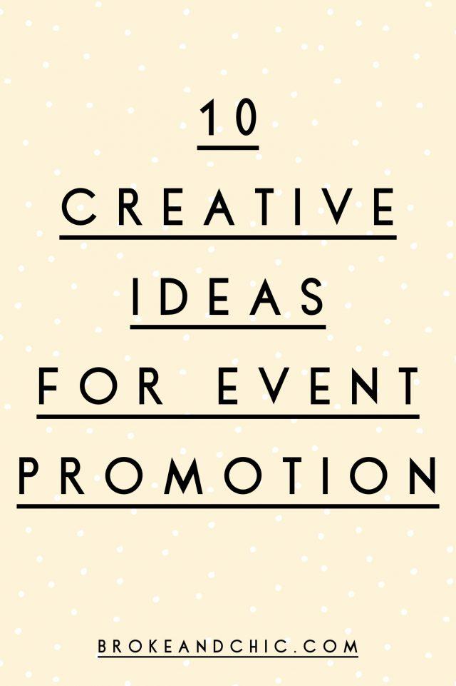 10 Creative Ideas for Event Promotion // www.brokeandchic.com