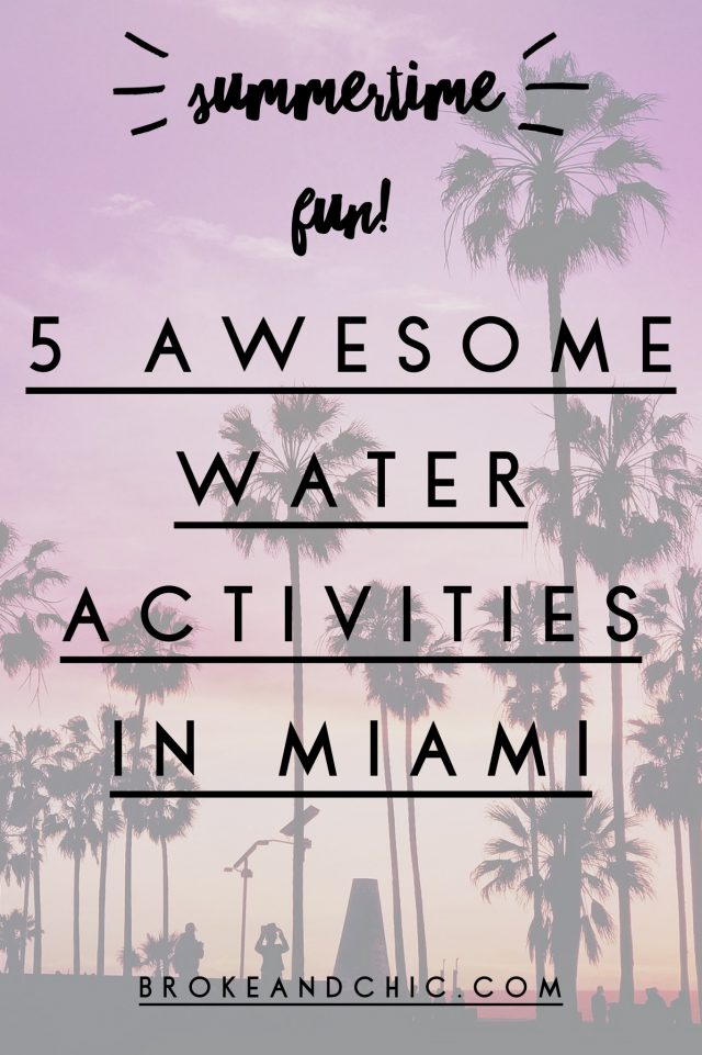 Summertime Fun: 5 Awesome Water Activities in Miami // www.brokeandchic.com