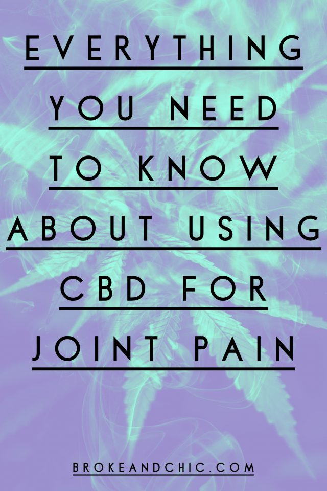 Everything You Need to Know About Using CBD For Joint Pain // www.brokeandchic.com