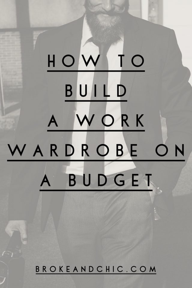 10 Key Tips for Building a Work Wardrobe on a Budget // www.brokeandchic.com