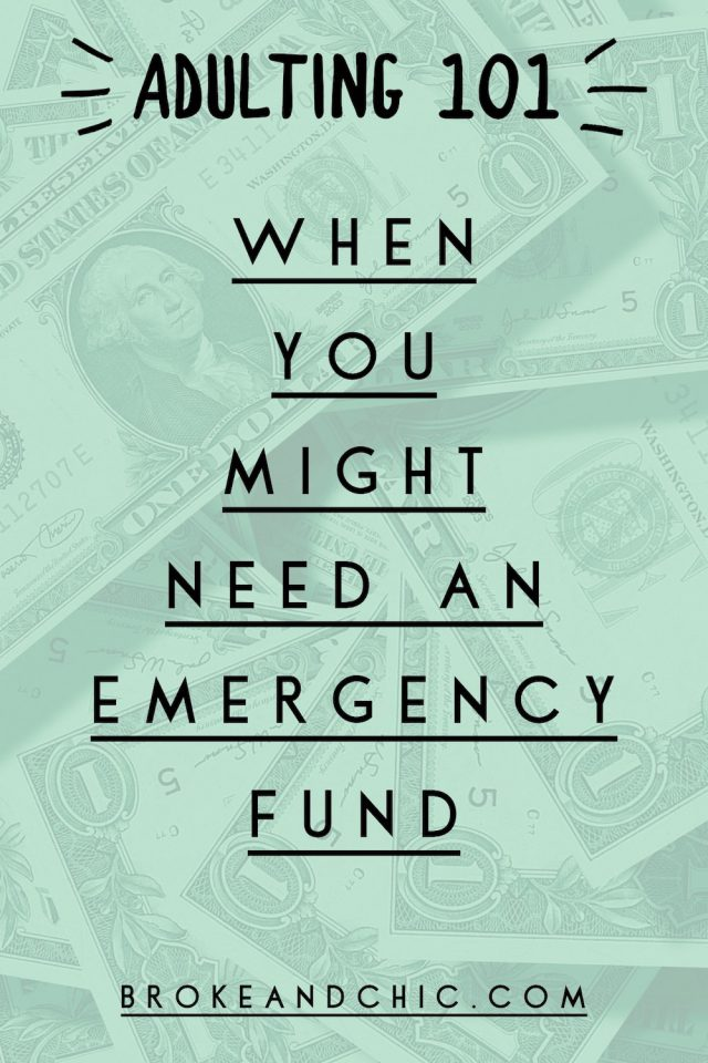 When You Might Need an Emergency Fund // www.brokeandchic.com