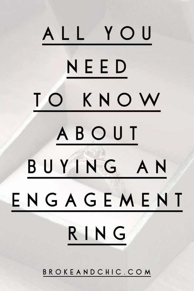All You Need to Know About Buying an Engagement Ring // www.brokeandchic.com