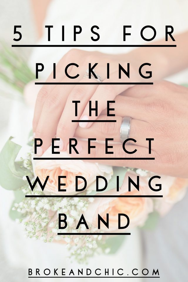5 Tips for Picking the Perfect Wedding Ring // www.brokeandchic.com