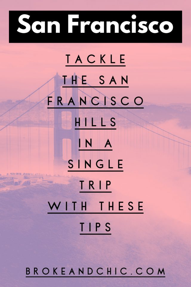 Tackle the San Francisco Hills in a Single Trip With These Tips // www.brokeandchic.com