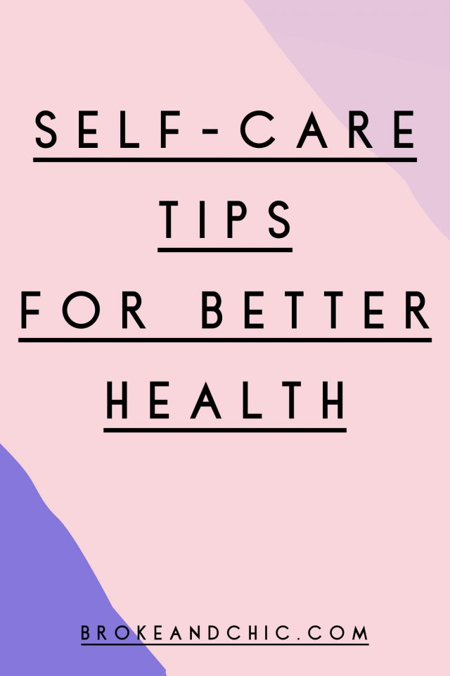 Self-Care Tips for Better Health // www.brokeandchic.com