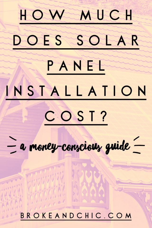 How Much Does Solar Panel Installation Cost? A Money-Conscious Guide