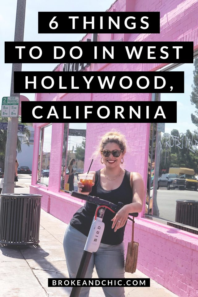6 Things to Do in West Hollywood, California // www.brokeandchic.com