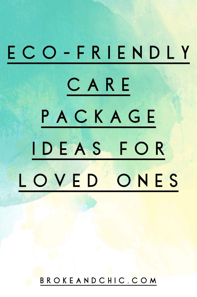 Eco-Friendly Care Package Ideas For Loved Ones