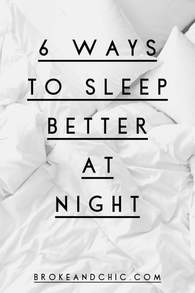 Ways To Sleep Better At Night // www.brokeandchic.com