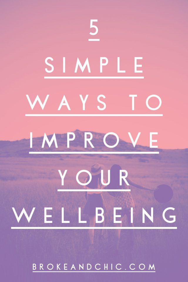 5 Simple Ways To Improve Your Wellbeing