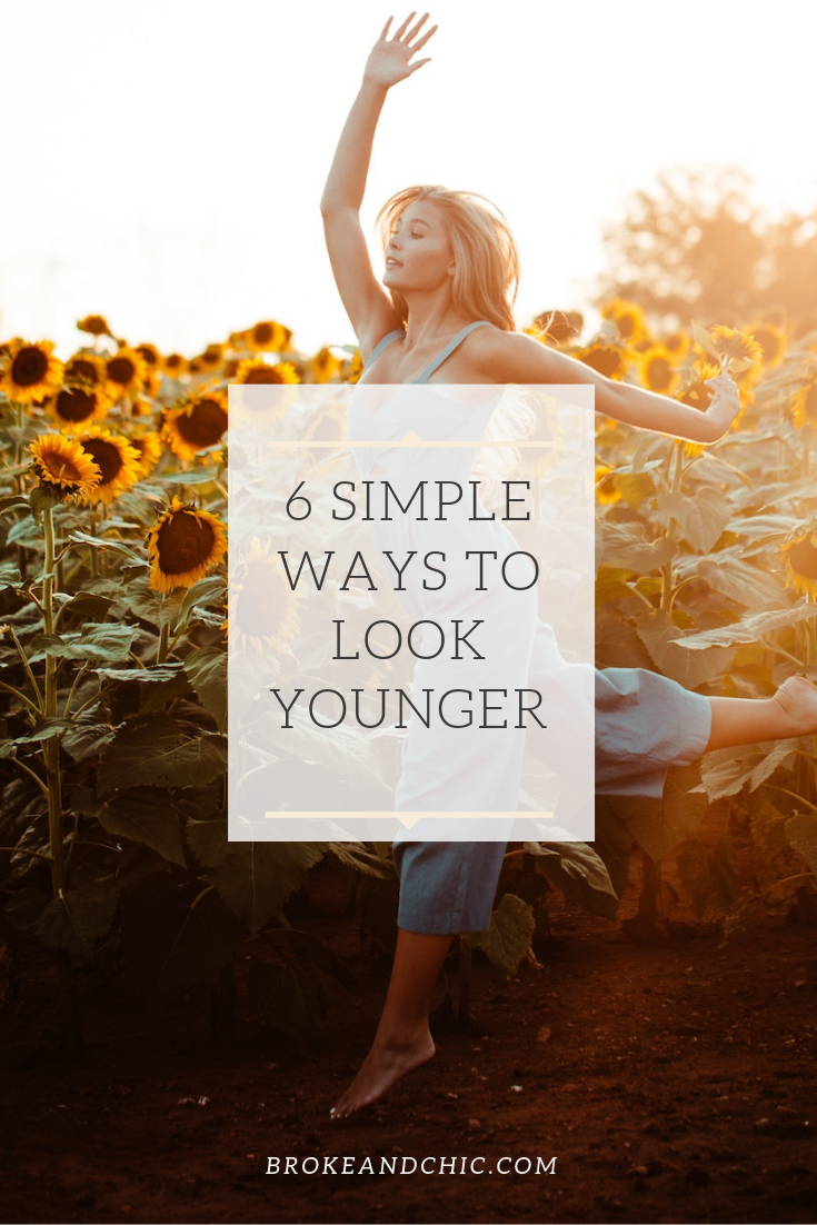 6 Simple Ways to Look Younger