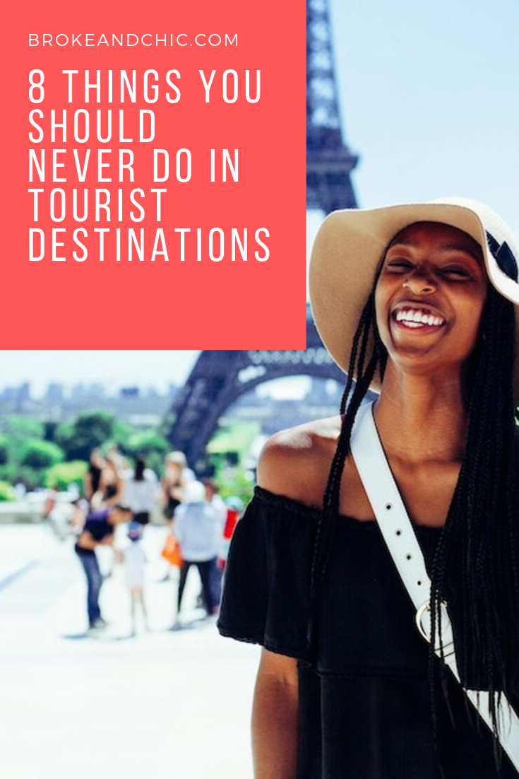 8 Things You Should Never Do in Tourist Destinations