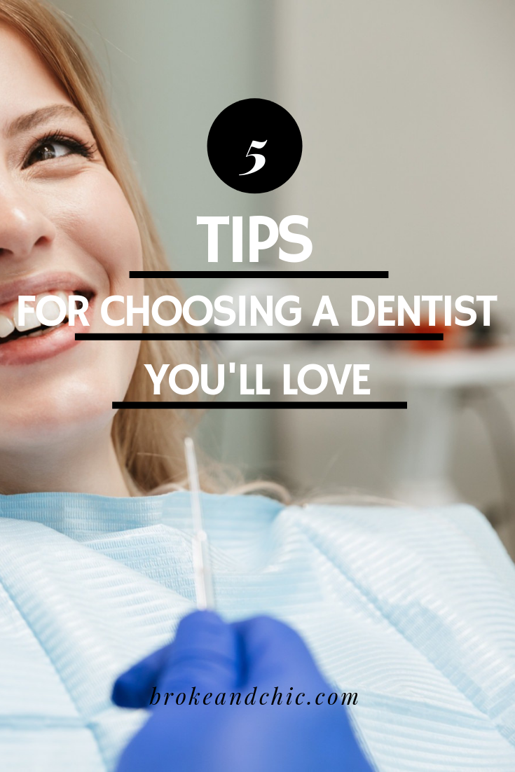 Finding Your Pro: 5 Tips for Choosing a Dentist You'll Love