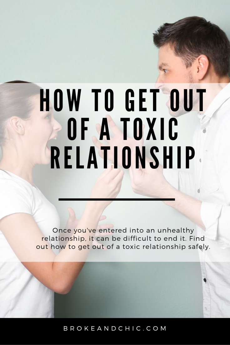 How to Get out of a Toxic RelationshipBroke and Chic