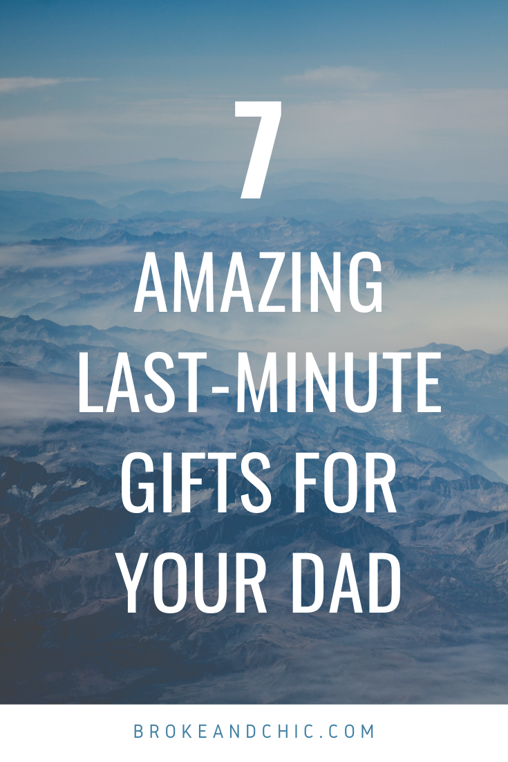 Last-Minute Gifts for Your Dad