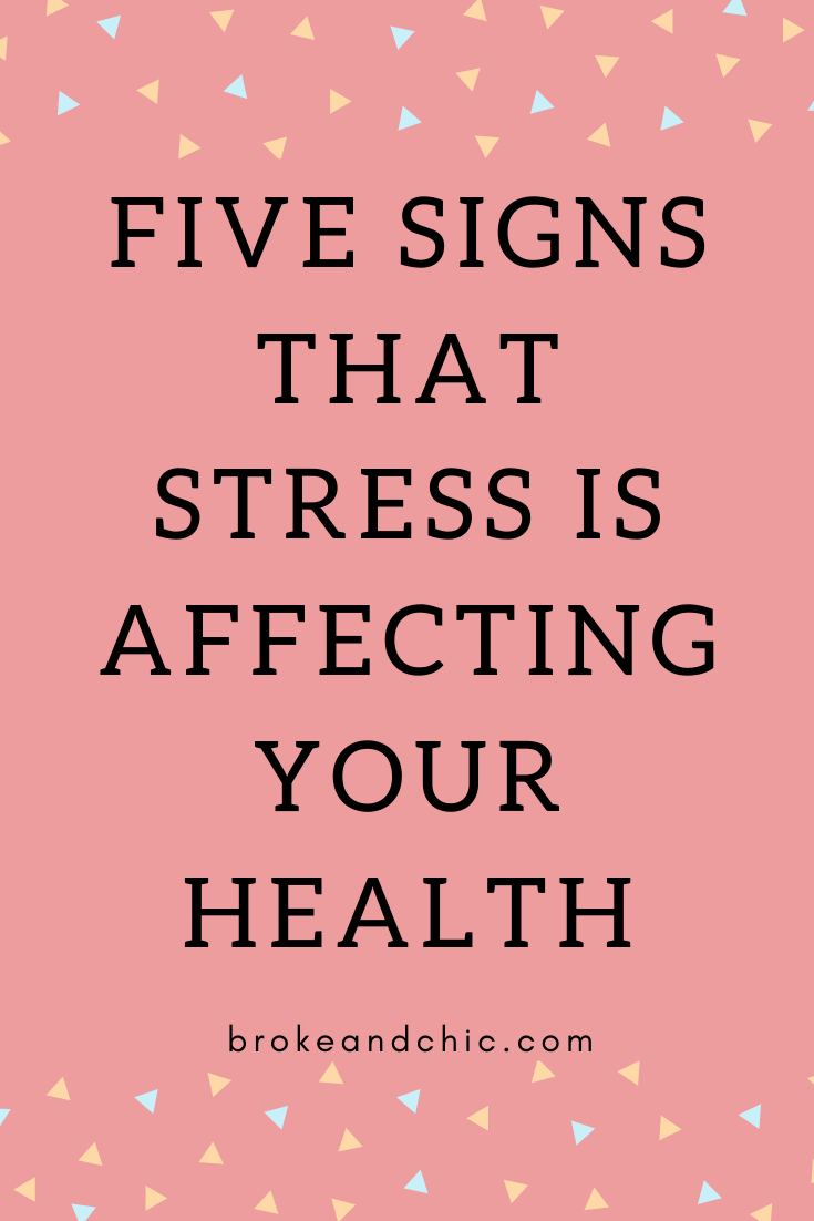 Five Signs That Stress is Affecting Your Health