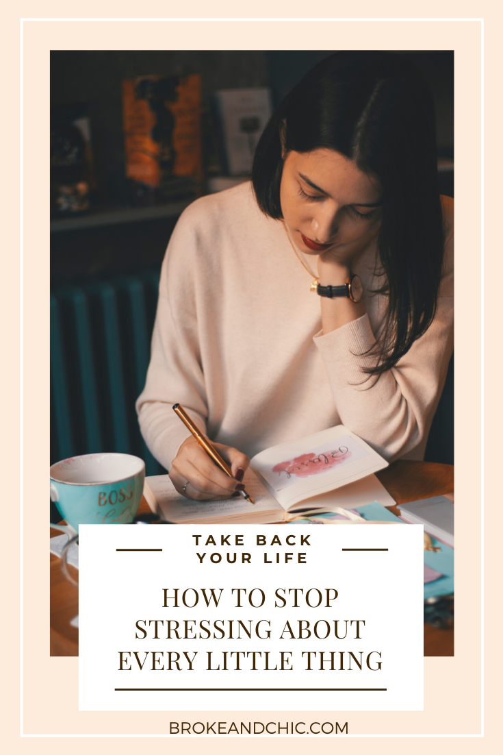 How to Stop Stressing About Every Little Thing