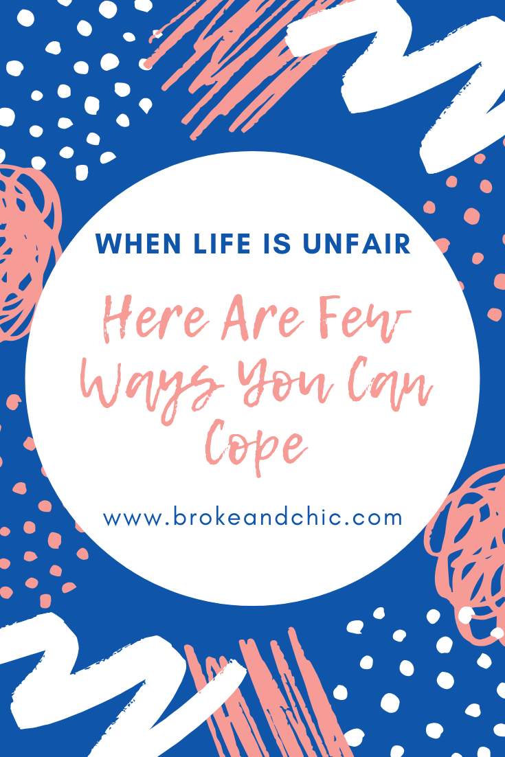 What to do when life is unfair.