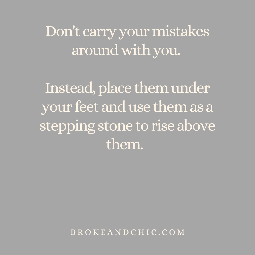 don't carry your mistakes.