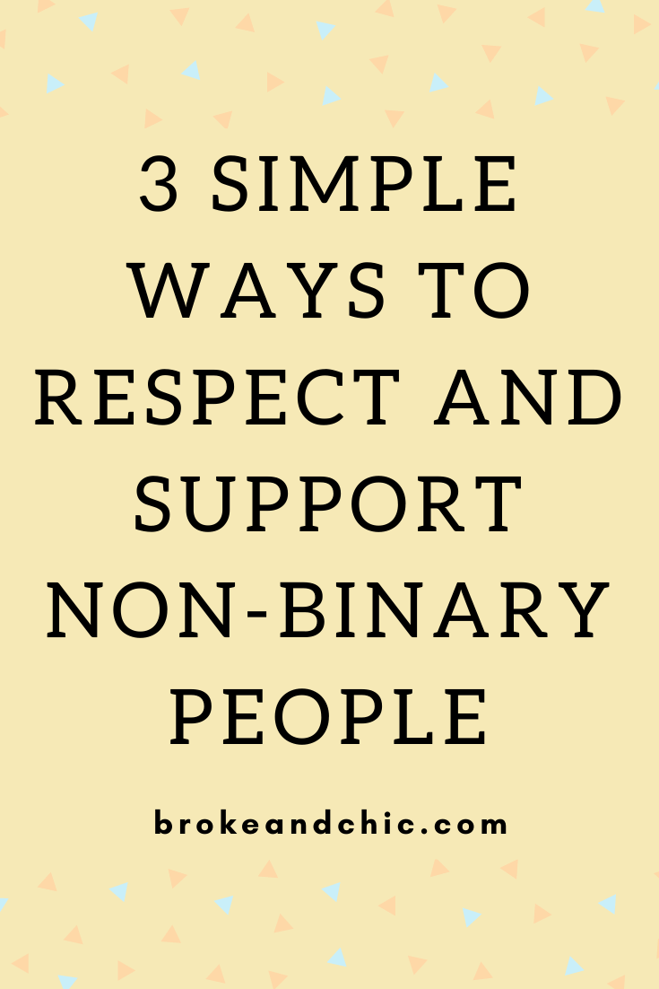 3 Simple Ways to Respect and Support Non-Binary People