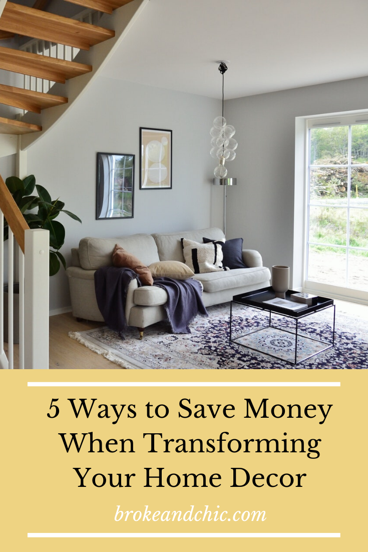 Ways to Save Money When Transforming Your Home Decor