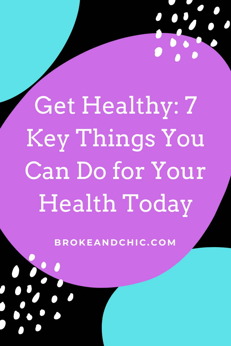 Things You Can Do for Your Health Today