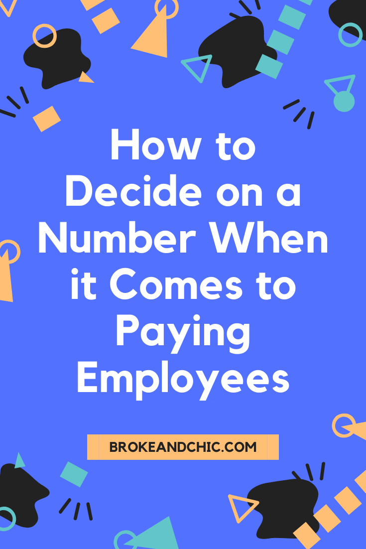 How to Decide on a Number When it Comes to Paying Employees
