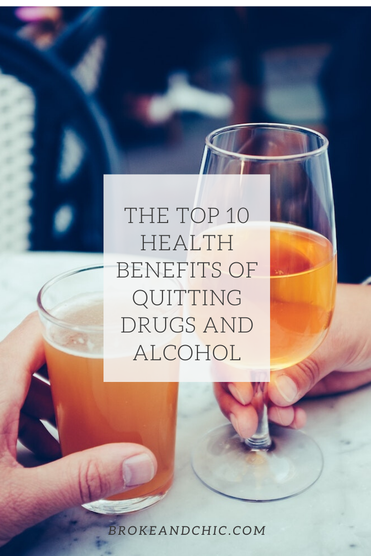 The Top 10 Health Benefits of Quitting Drugs and Alcohol