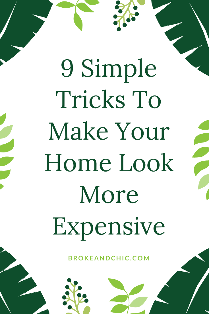 9 Simple Tricks To Make Your Home Look More Expensive