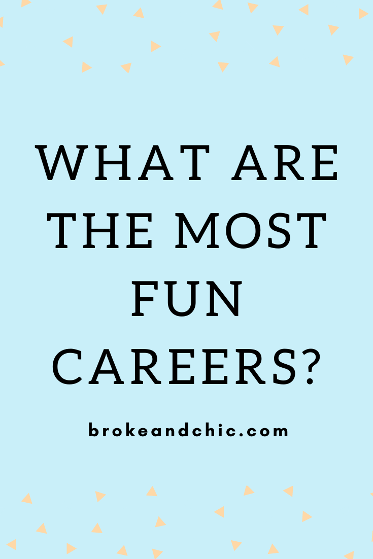 What Are The Most Fun Careers?