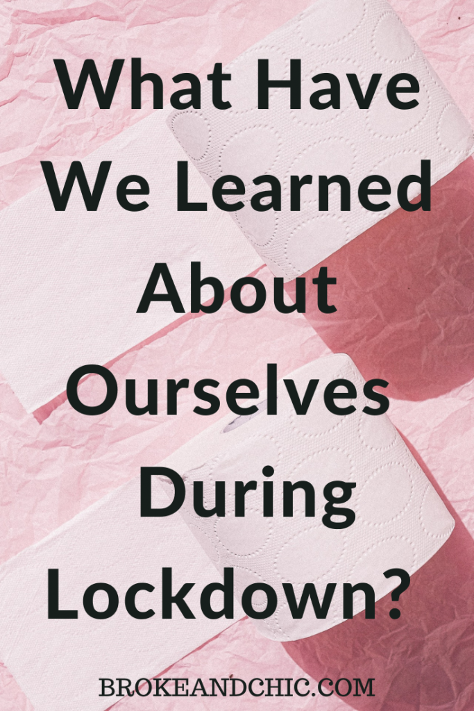 What Have We Learned About Ourselves During Lockdown?