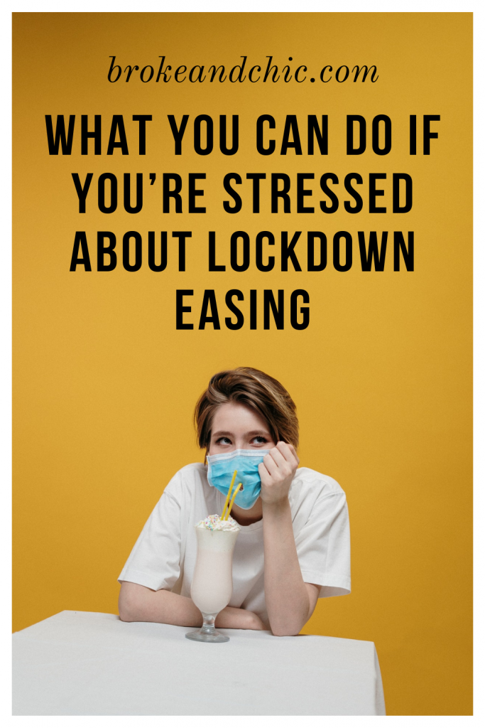 How to deal with stress and anxiety if you're not ready for the lockdown easing up after a year in solitude during the Covid-19 global pandemic.